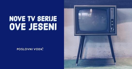 nove tv serije ove jeseni